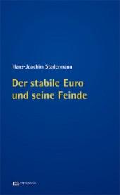 Der stabile Euro und seine Feinde